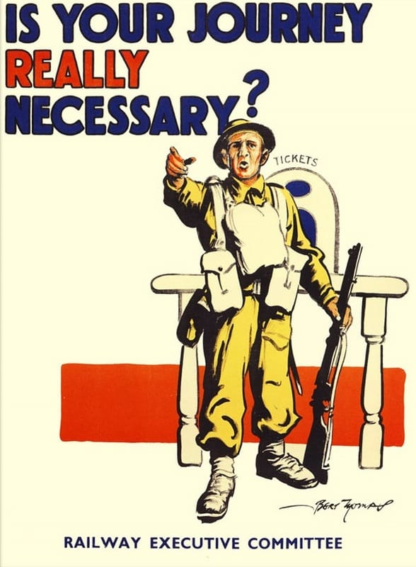 Is your journey really necessary?WW2 poster